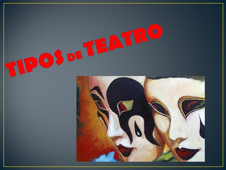 TIPOS DE TEATRO