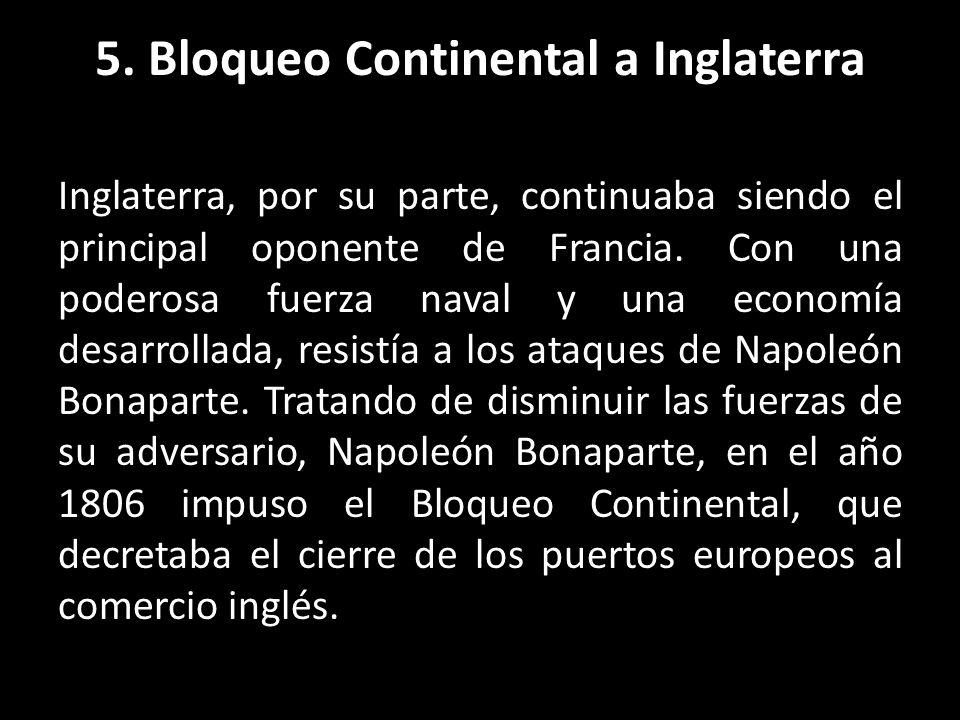 5. Bloqueo Continental a Inglaterra
