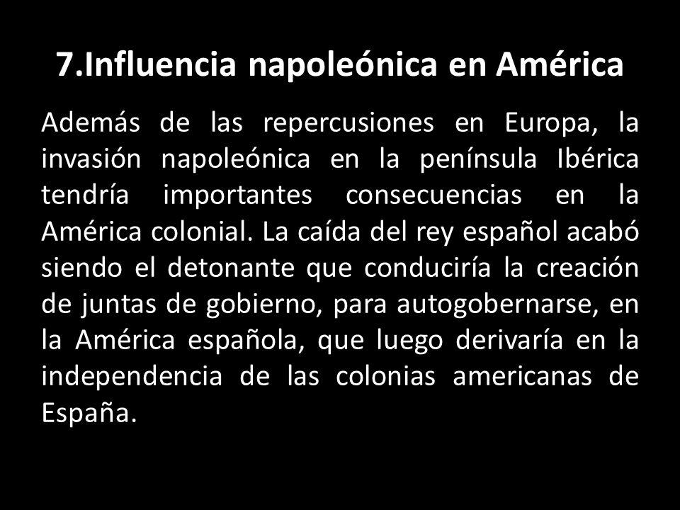 7.Influencia napoleónica en América