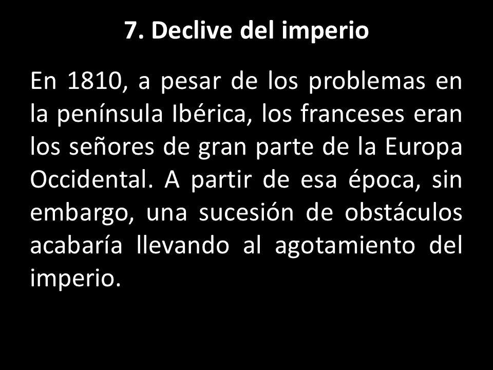 7. Declive del imperio