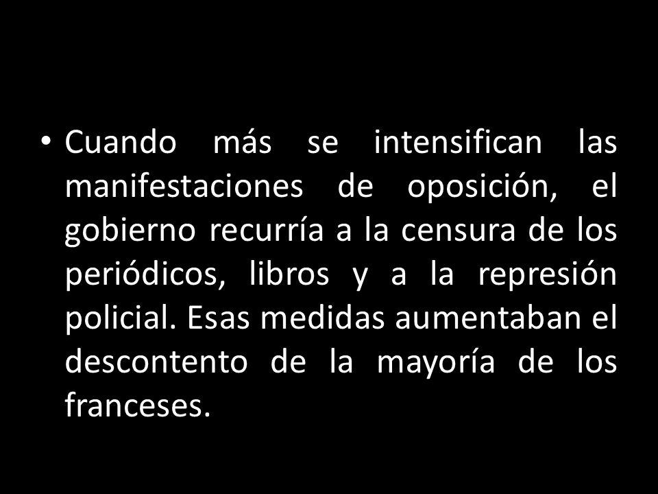 Cuando más se intensifican las manifestaciones de oposición, el gobierno recurría a la censura de los periódicos, libros y a la represión policial.