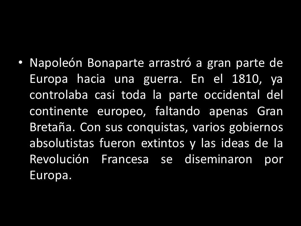 Napoleón Bonaparte arrastró a gran parte de Europa hacia una guerra