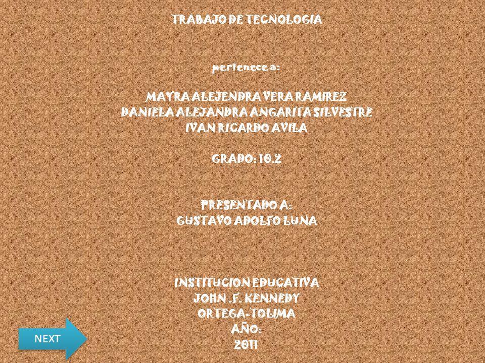 NEXT TRABAJO DE TECNOLOGIA pertenece a: MAYRA ALEJENDRA VERA RAMIREZ