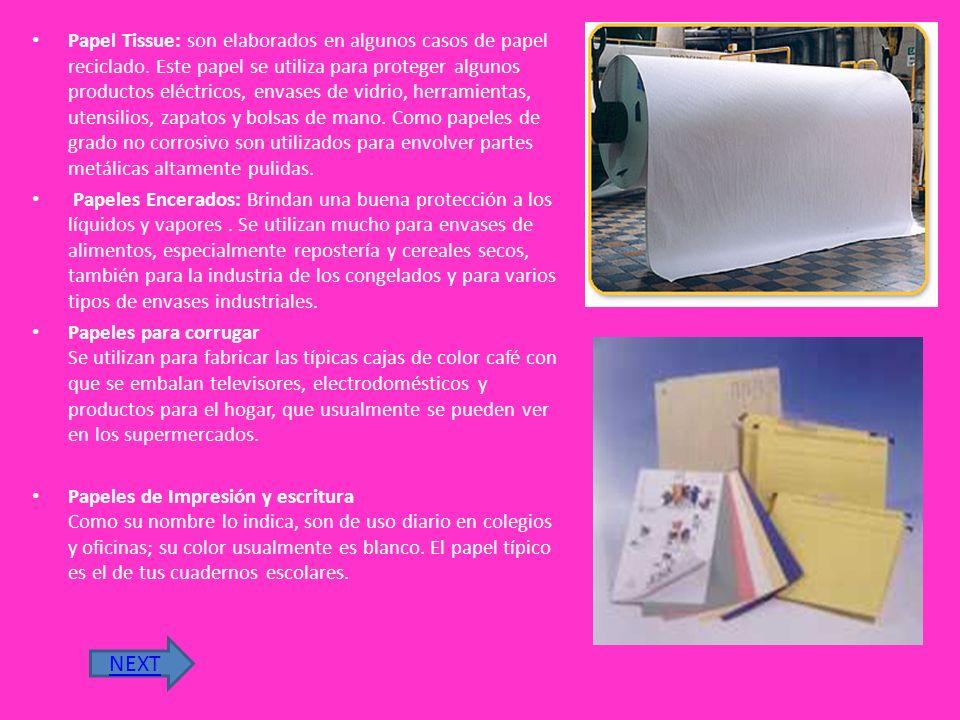Papel Tissue: son elaborados en algunos casos de papel reciclado