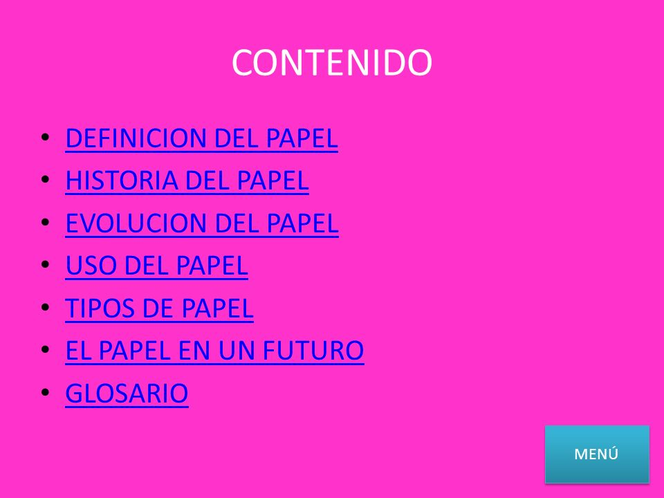 CONTENIDO DEFINICION DEL PAPEL HISTORIA DEL PAPEL EVOLUCION DEL PAPEL