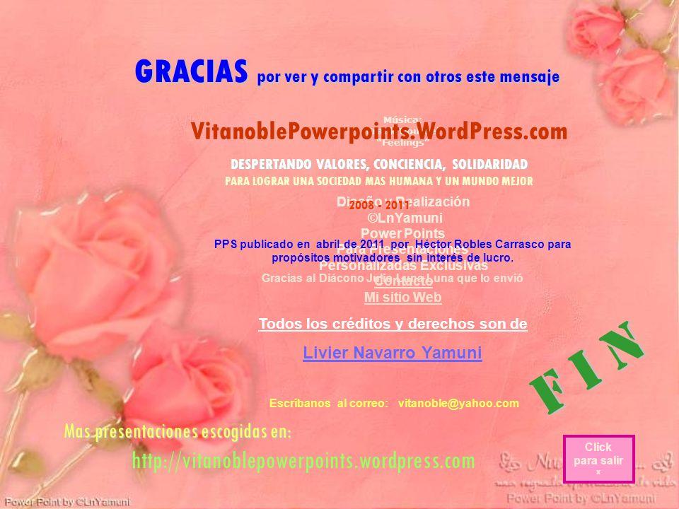 F i n GRACIAS por ver y compartir con otros este mensaje
