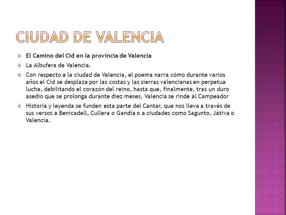Ciudad de Valencia El Camino del Cid en la provincia de Valencia