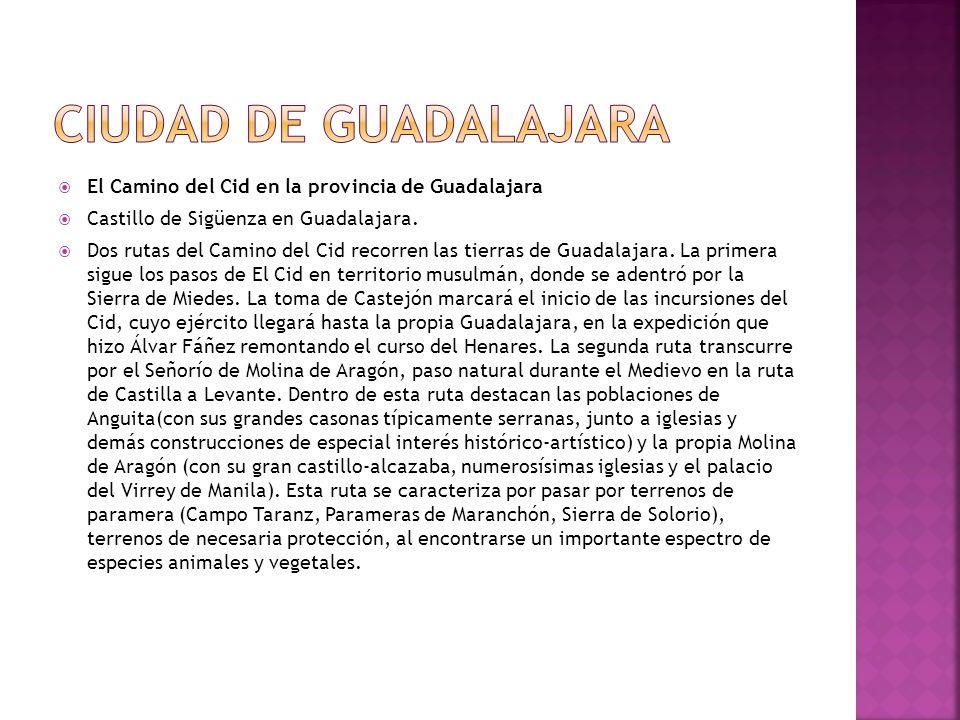 Ciudad de Guadalajara El Camino del Cid en la provincia de Guadalajara