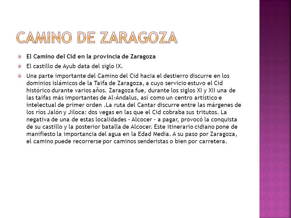 Camino de Zaragoza El Camino del Cid en la provincia de Zaragoza