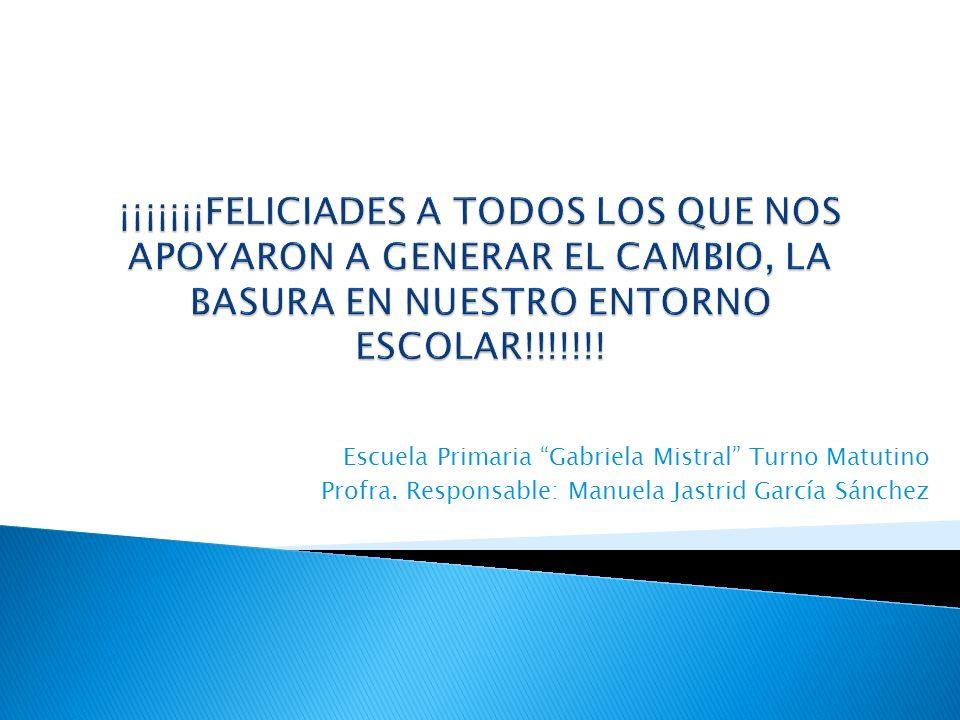 ¡¡¡¡¡¡¡FELICIADES A TODOS LOS QUE NOS APOYARON A GENERAR EL CAMBIO, LA BASURA EN NUESTRO ENTORNO ESCOLAR!!!!!!!