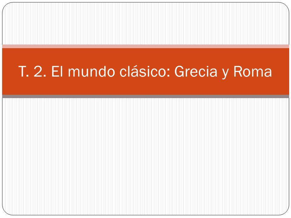 T. 2. El mundo clásico: Grecia y Roma