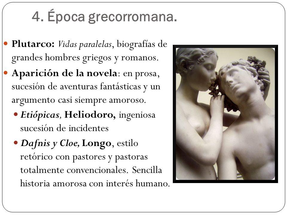 4. Época grecorromana. Plutarco: Vidas paralelas, biografías de grandes hombres griegos y romanos.