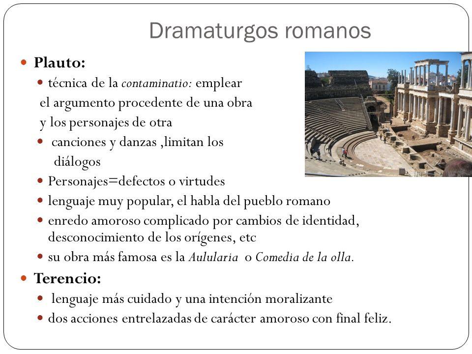 Dramaturgos romanos Plauto: Terencio: