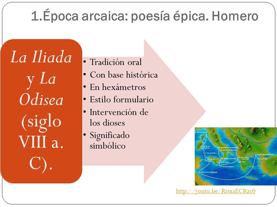 1.Época arcaica: poesía épica. Homero