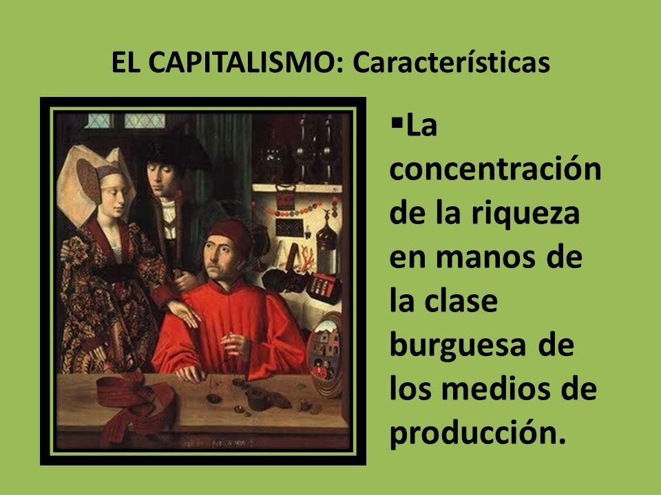 EL CAPITALISMO: Características