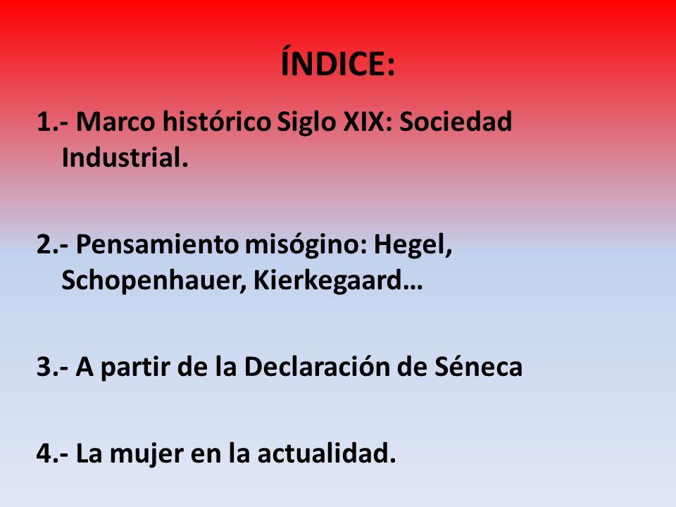 ÍNDICE: 1.- Marco histórico Siglo XIX: Sociedad Industrial.