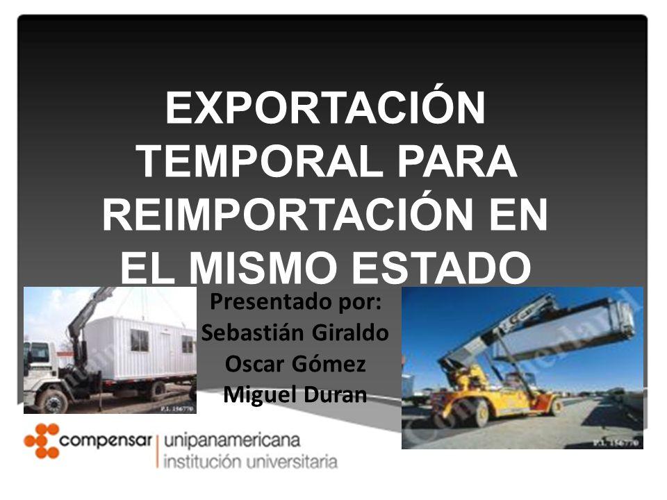 EXPORTACIÓN TEMPORAL PARA REIMPORTACIÓN EN EL MISMO ESTADO