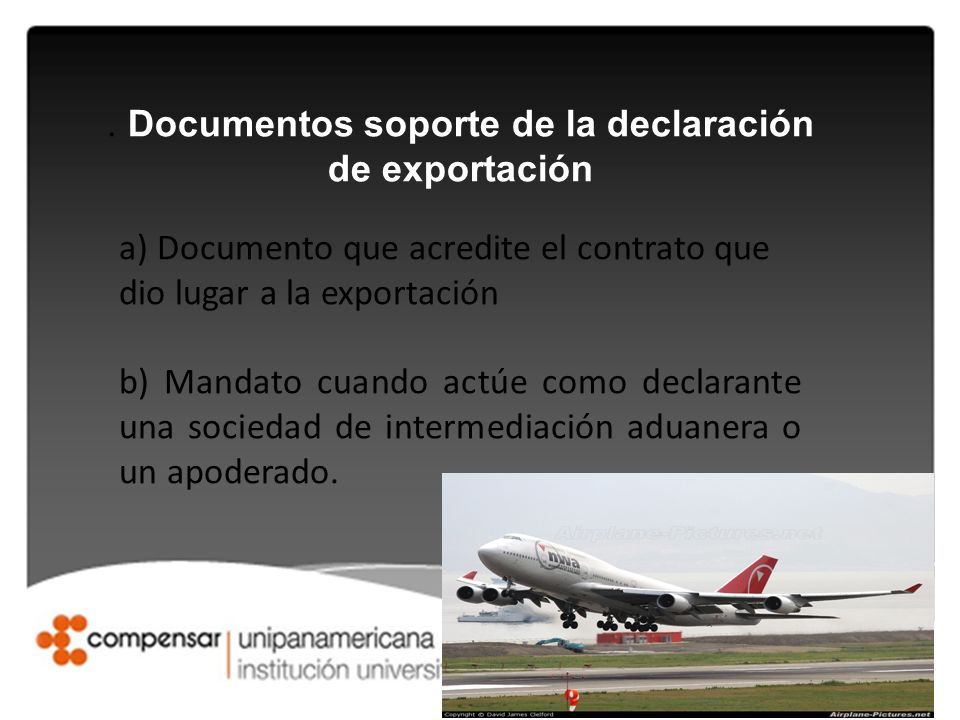 . Documentos soporte de la declaración de exportación