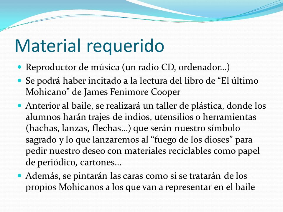 Material requerido Reproductor de música (un radio CD, ordenador…)