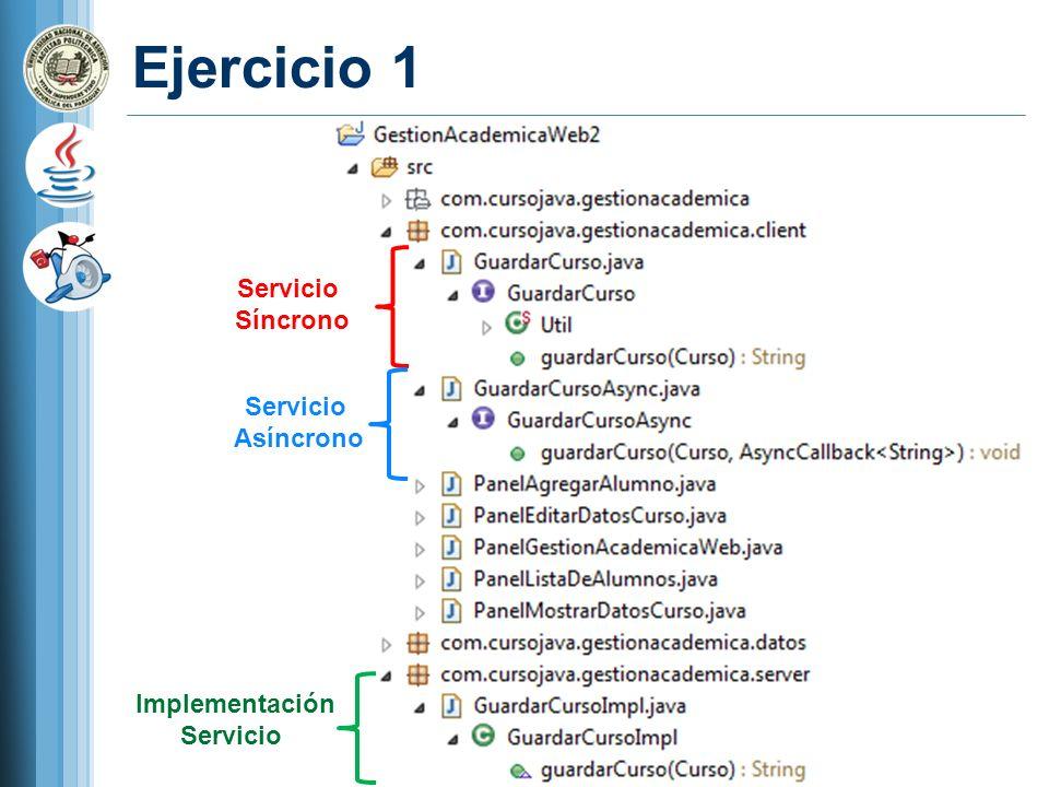 Ejercicio 1 Servicio Síncrono Servicio Asíncrono Implementación