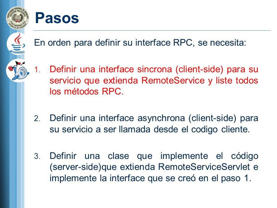 Pasos En orden para definir su interface RPC, se necesita: