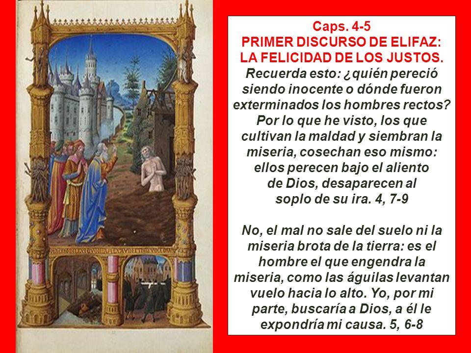 PRIMER DISCURSO DE ELIFAZ: LA FELICIDAD DE LOS JUSTOS.