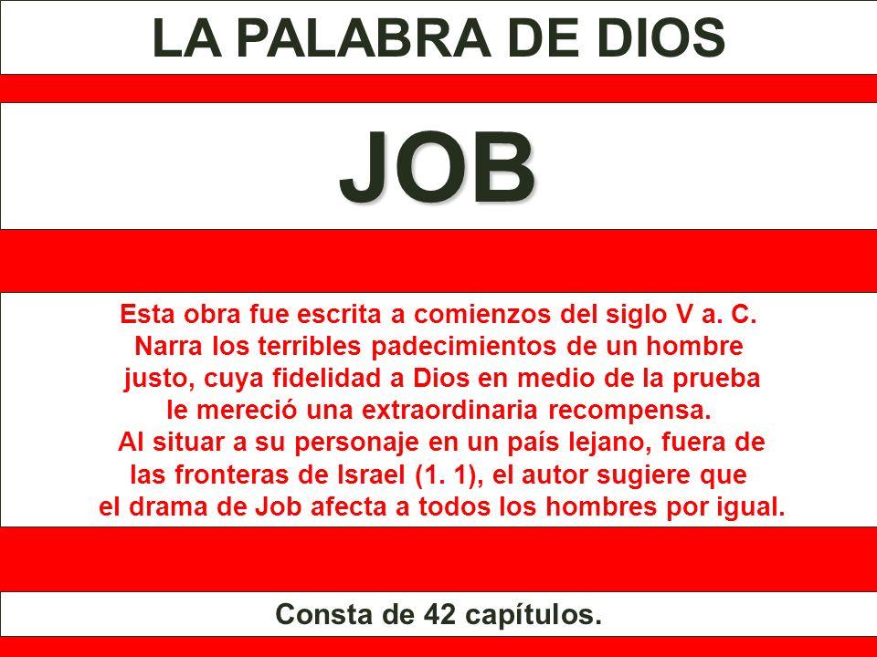 JOB LA PALABRA DE DIOS Consta de 42 capítulos.