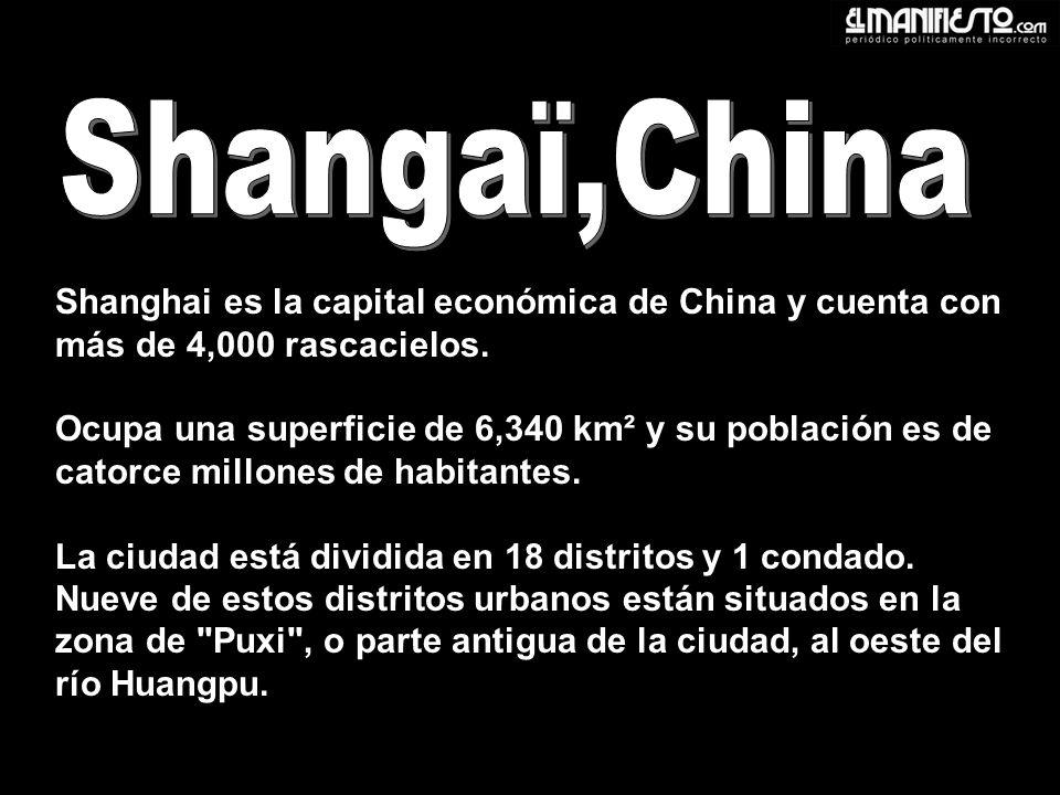 Shangaï,China Shanghai es la capital económica de China y cuenta con más de 4,000 rascacielos.