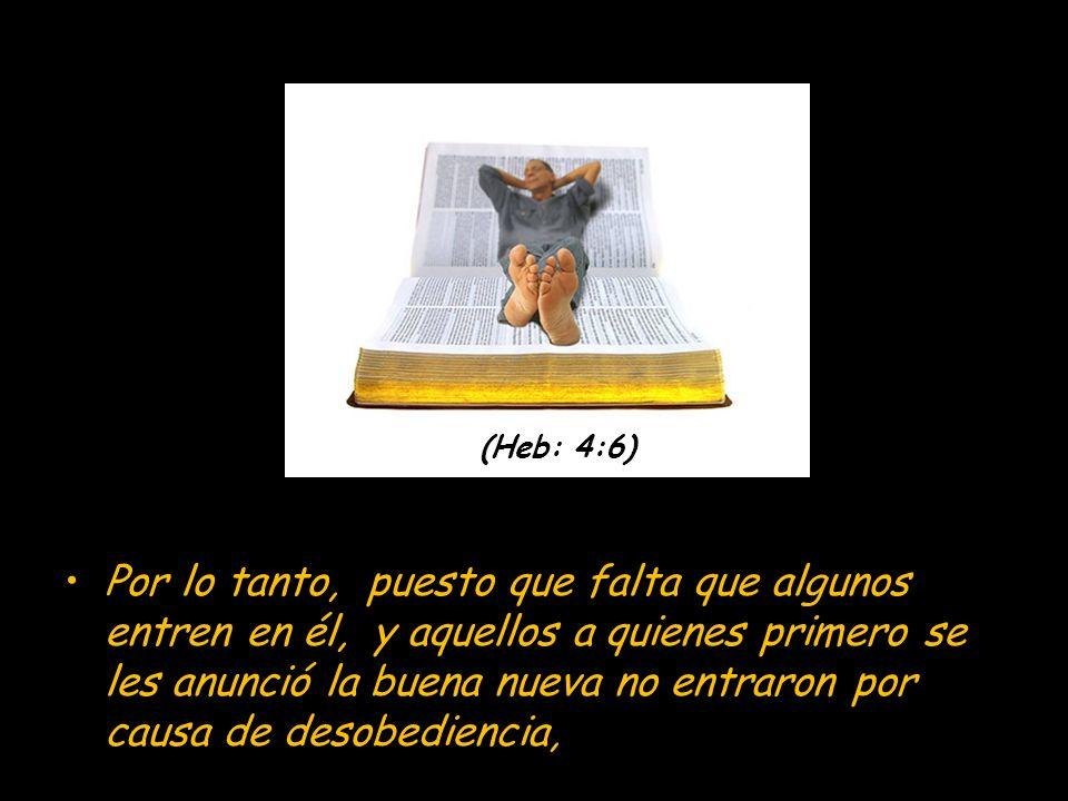 (Heb: 4:6)