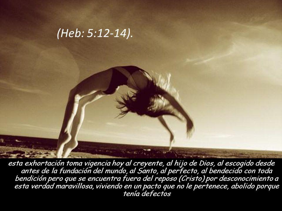 (Heb: 5:12-14).