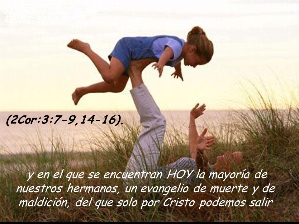 (2Cor:3:7-9,14-16).