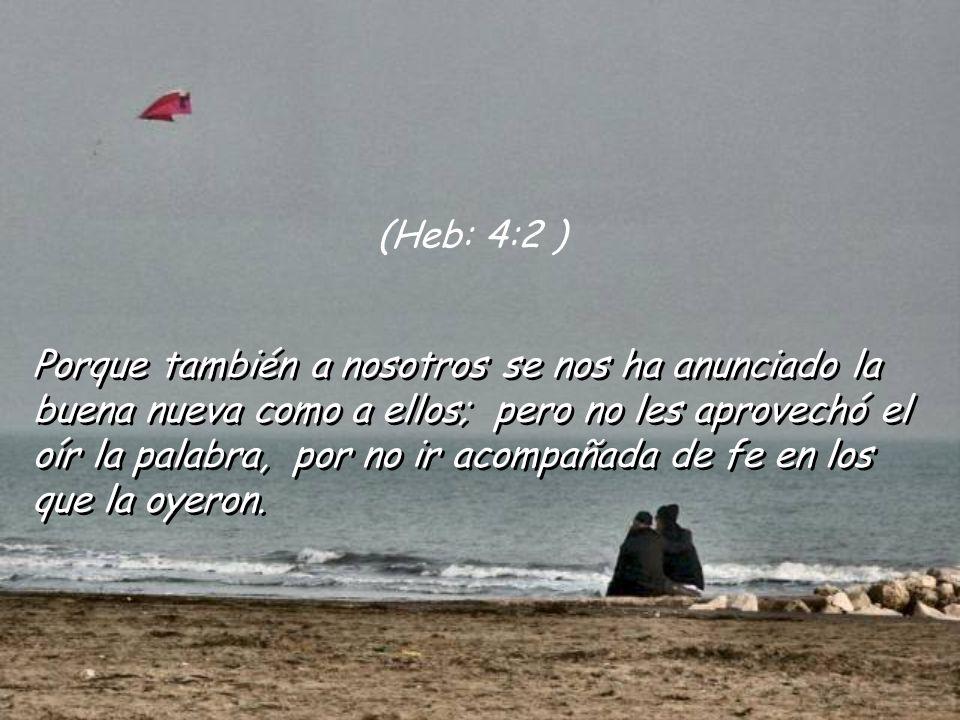 (Heb: 4:2 )