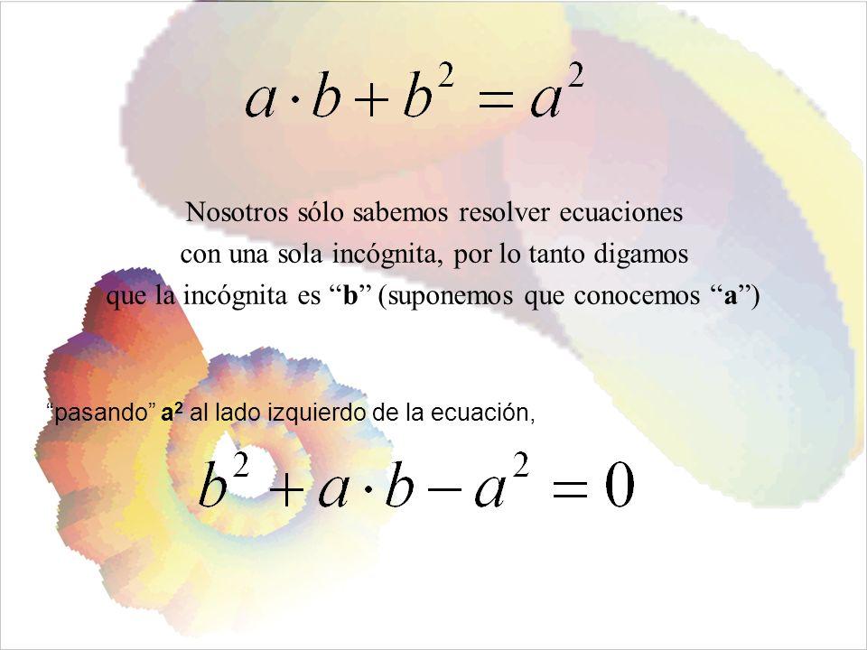 Nosotros sólo sabemos resolver ecuaciones