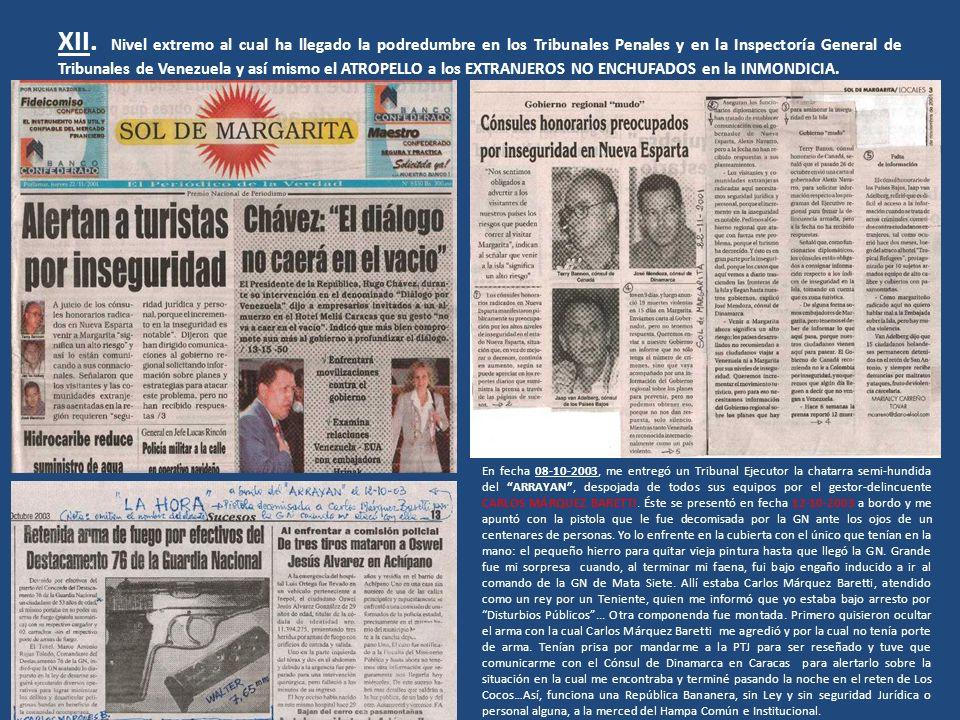 XII. Nivel extremo al cual ha llegado la podredumbre en los Tribunales Penales y en la Inspectoría General de Tribunales de Venezuela y así mismo el ATROPELLO a los EXTRANJEROS NO ENCHUFADOS en la INMONDICIA.