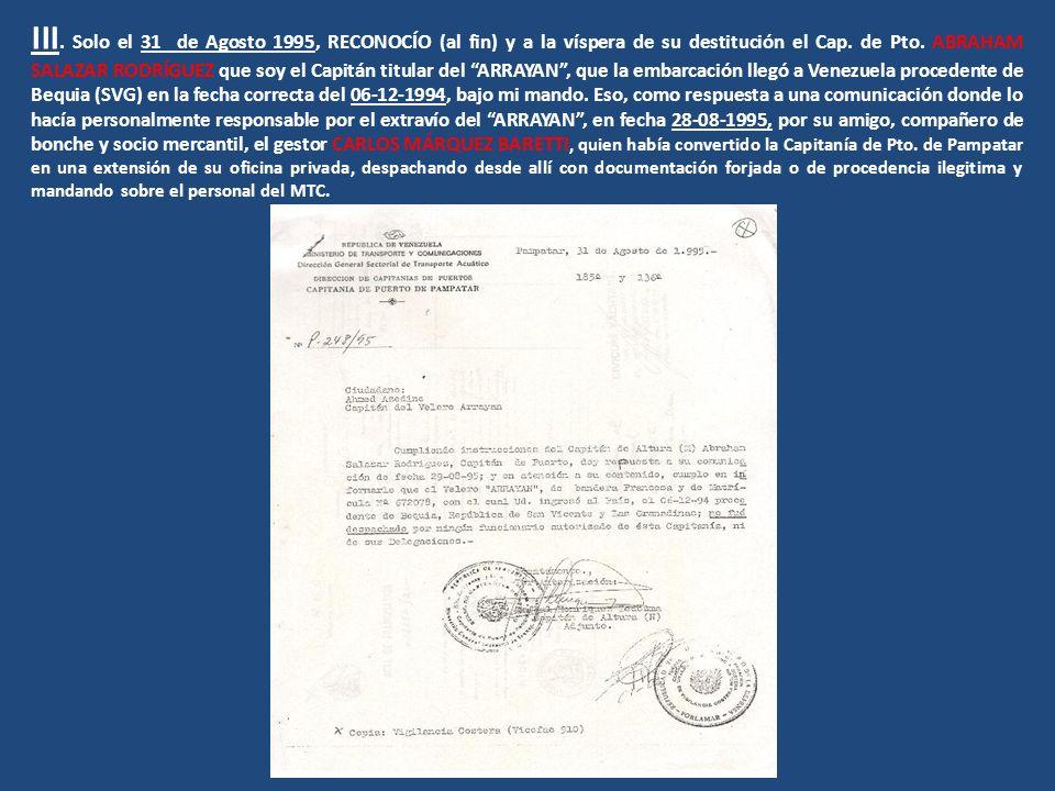 III. Solo el 31 de Agosto 1995, RECONOCÍO (al fin) y a la víspera de su destitución el Cap.