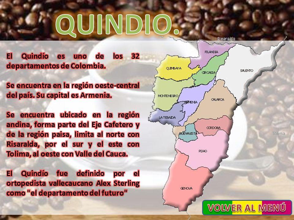 QUINDIO. El Quindío es uno de los 32 departamentos de Colombia. Se encuentra en la región oeste-central del país. Su capital es Armenia.