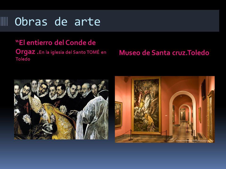 Obras de arte El entierro del Conde de Orgaz .En la iglesia del Santo TOMÉ en Toledo.