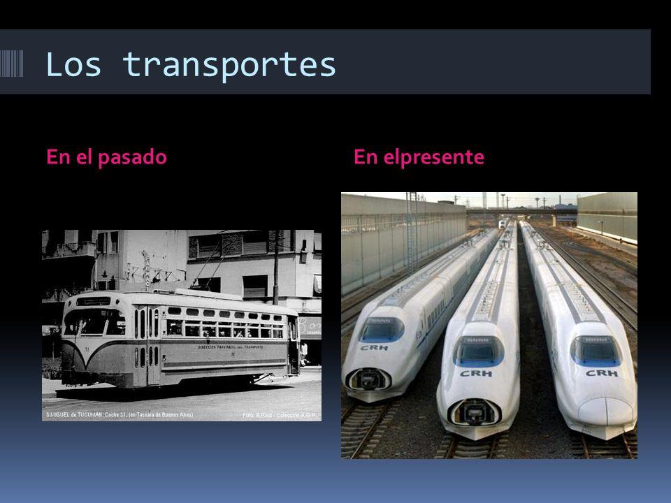 Los transportes En el pasado En elpresente