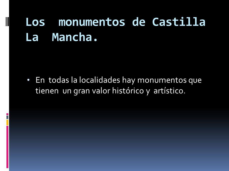 Los monumentos de Castilla La Mancha.