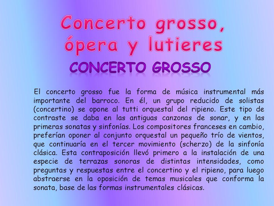 Concerto grosso, ópera y lutieres