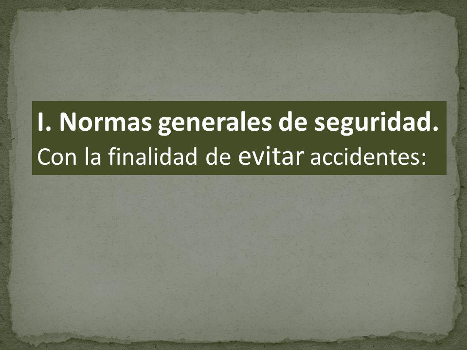 I. Normas generales de seguridad.