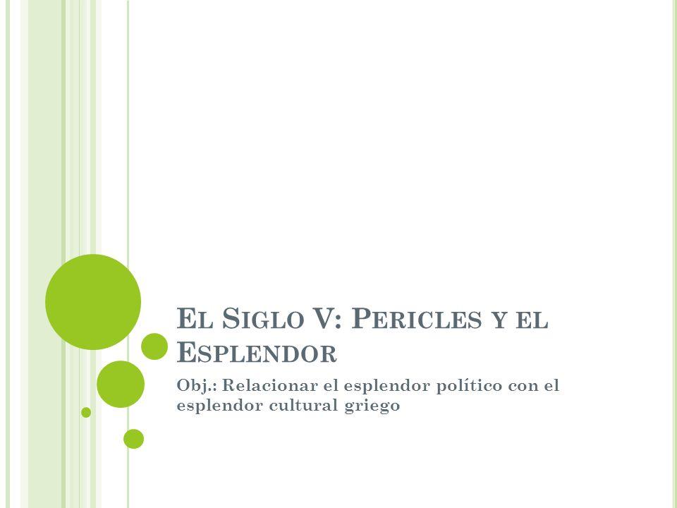 El Siglo V: Pericles y el Esplendor
