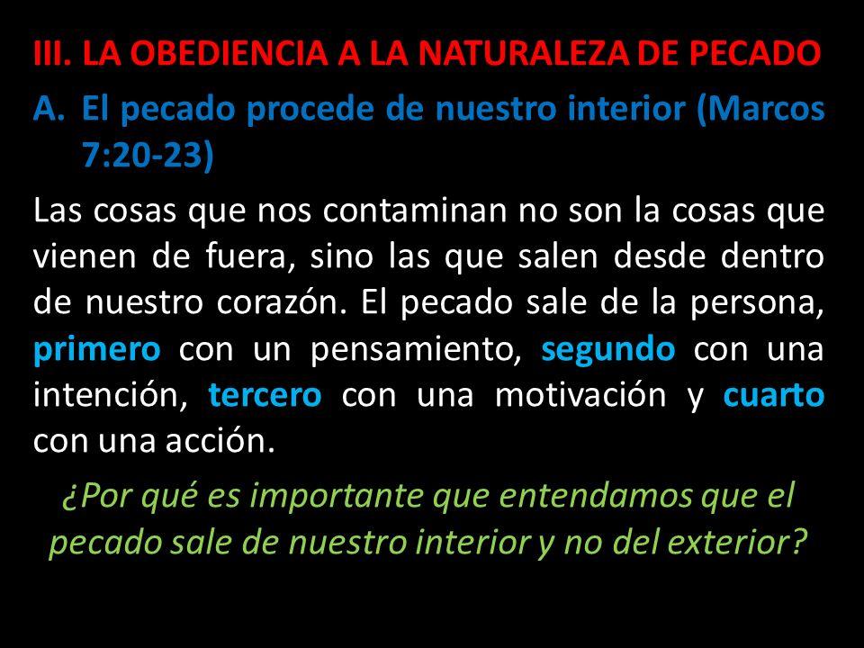III. LA OBEDIENCIA A LA NATURALEZA DE PECADO
