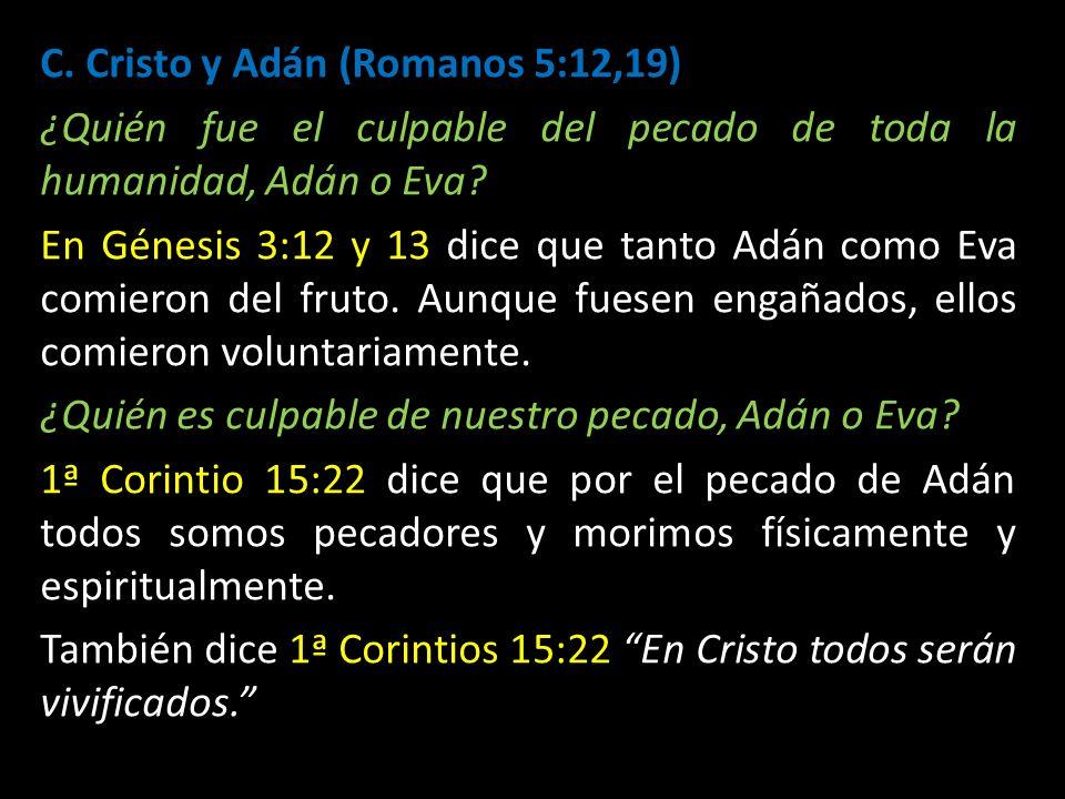 C. Cristo y Adán (Romanos 5:12,19)