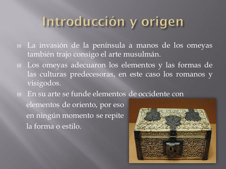 Introducción y origen La invasión de la península a manos de los omeyas también trajo consigo el arte musulmán.