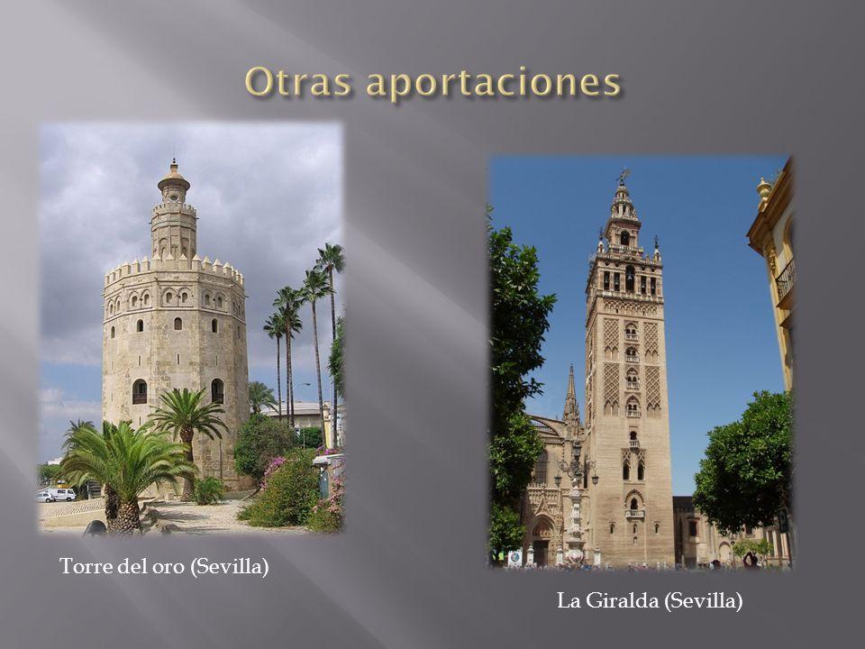 Otras aportaciones Torre del oro (Sevilla) La Giralda (Sevilla)