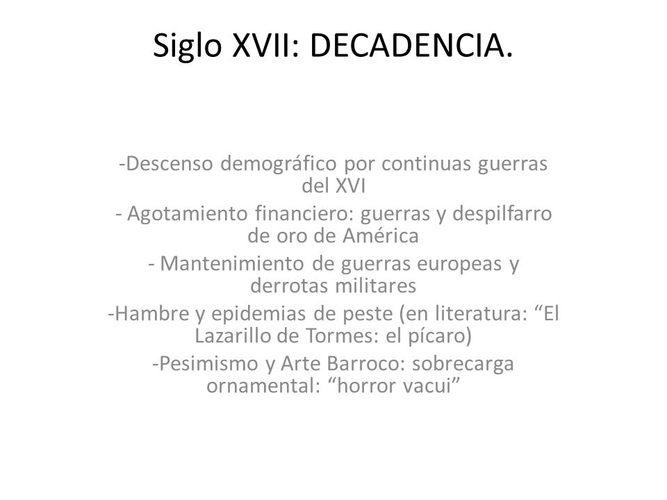 Siglo XVII: DECADENCIA.