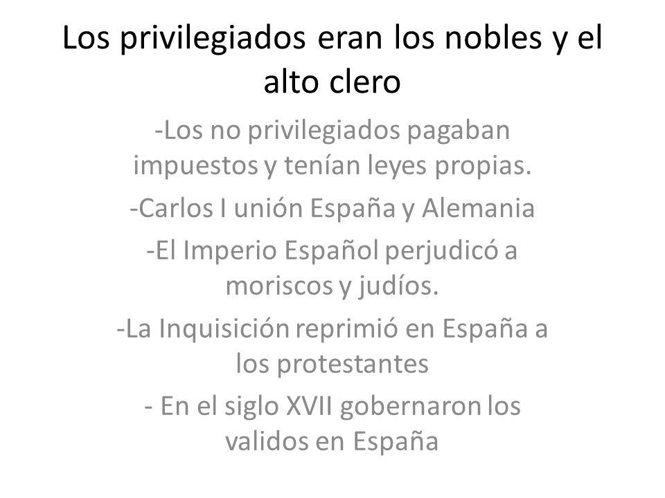 Los privilegiados eran los nobles y el alto clero