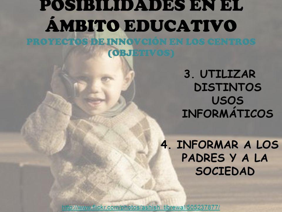 POSIBILIDADES EN EL ÁMBITO EDUCATIVO PROYECTOS DE INNOVCIÓN EN LOS CENTROS (OBJETIVOS)