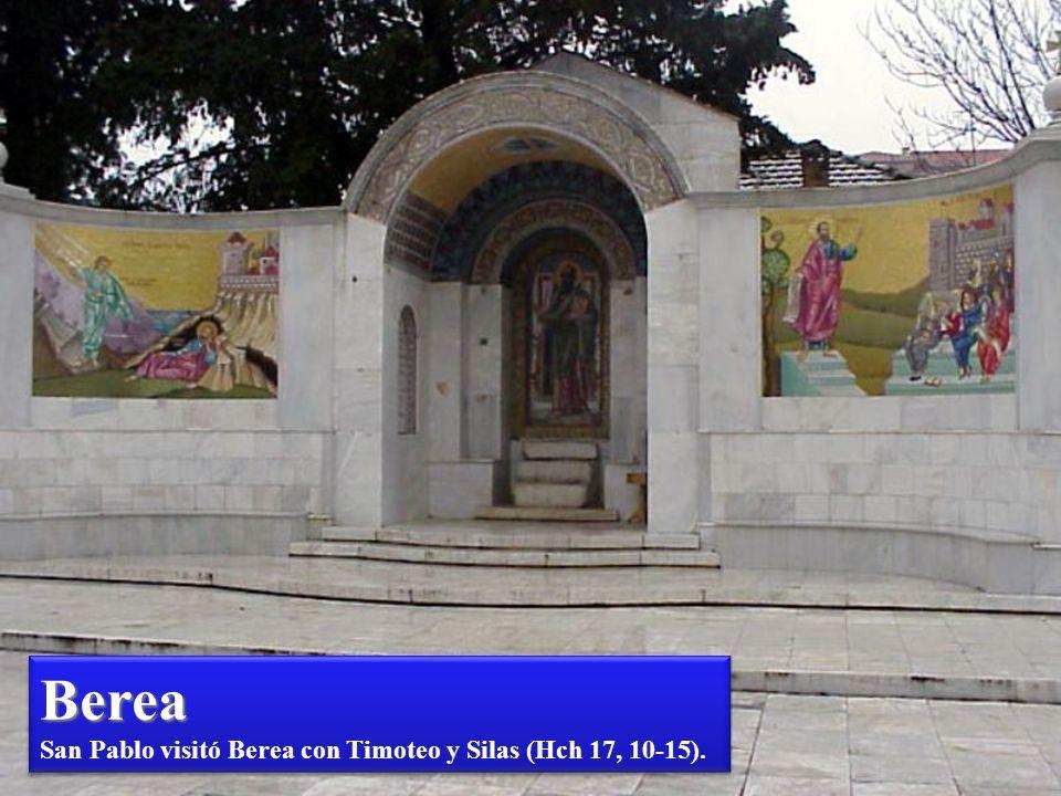 Berea San Pablo visitó Berea con Timoteo y Silas (Hch 17, 10-15).